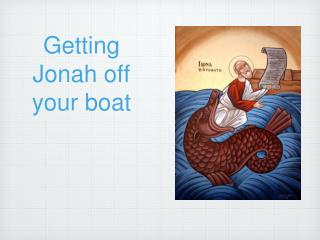 Getting Jonah off your boat
