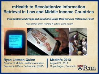 Ryan Littman-Quinn Director of Mobile Health Informatics Botswana-UPenn Partnership (BUP)