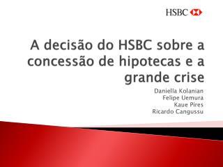A decisão do HSBC sobre a concessão de hipotecas e a grande crise