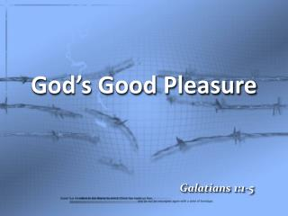 God's Good Pleasure