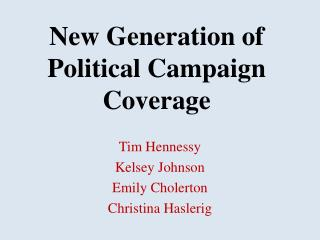 New Generation of Political Campaign Coverage