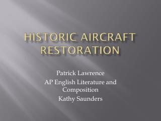 Historic Aircraft Restoration