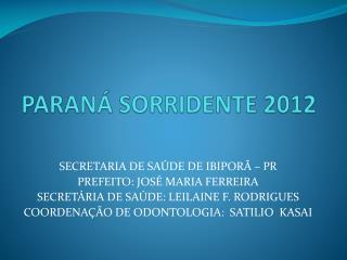 PARANÁ SORRIDENTE 2012