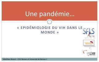 Une pandémie…