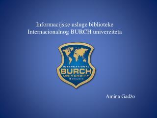 Informacijske usluge biblioteke Internacionalnog BURCH univerziteta