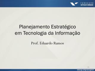 Planejamento Estratégico  em  Tecnologia da Informação