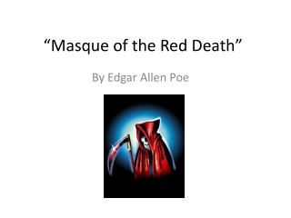 """Masque of the Red Death"""