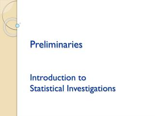Preliminaries Introduction to Statistical Investigations
