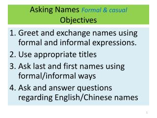 Asking Names  Formal & casual Objectives