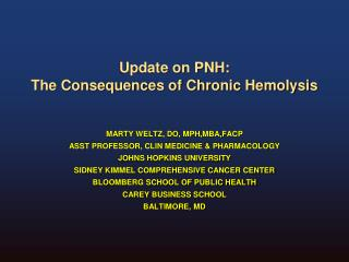 Update on PNH:  The Consequences of Chronic Hemolysis