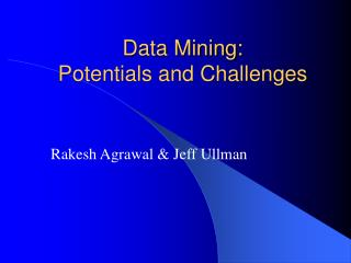 Data Mining: Potentials and Challenges