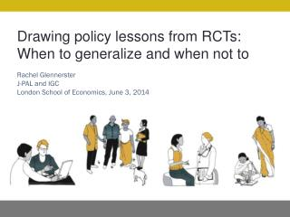 Drawing policy lessons from RCTs: When to generalize and when not to