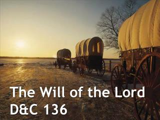 The Will of the Lord D&C 136