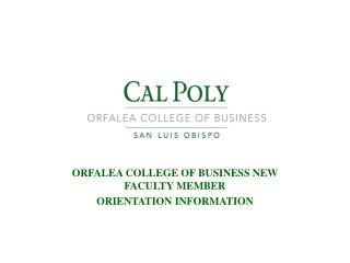 ORFALEA  COLLEGE OF BUSINESS NEW FACULTY MEMBER  ORIENTATION INFORMATION
