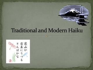 Traditional and Modern Haiku