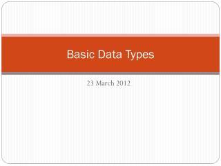 Basic Data  T ypes
