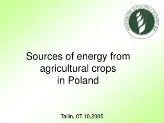 Sources of energy from agricultural crops  in Poland