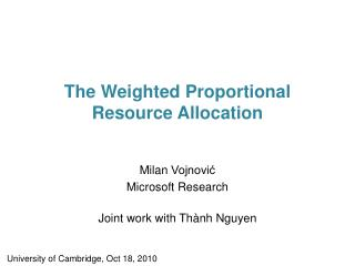 The Weighted Proportional  Resource Allocation