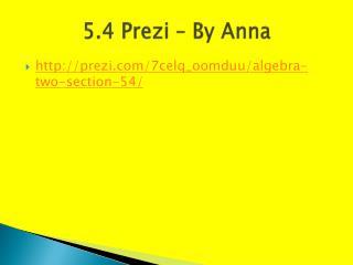 5.4  Prezi  – By Anna