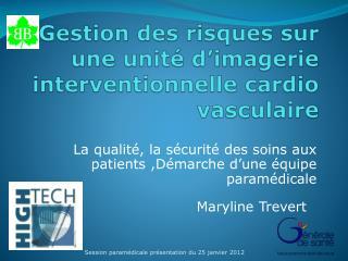 Gestion des risques sur une unité d'imagerie interventionnelle  cardio  vasculaire