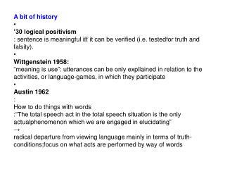 A  bit of history • '30 logical positivism