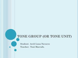 TONE GROUP (OR TONE UNIT)