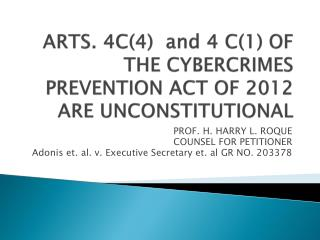 ARTS. 4C(4)  and 4 C(1) OF THE CYBERCRIMES PREVENTION ACT OF 2012 ARE UNCONSTITUTIONAL