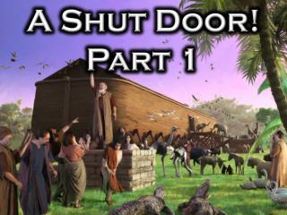 A Shut Door! Part 1
