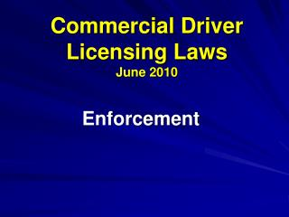 Commercial Driver  Licensing Laws June 2010