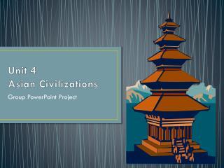 Unit 4 Asian Civilizations
