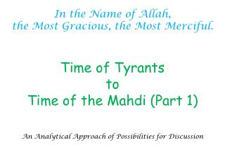 Time of Tyrants to Time of  t he Mahdi (Part 1)