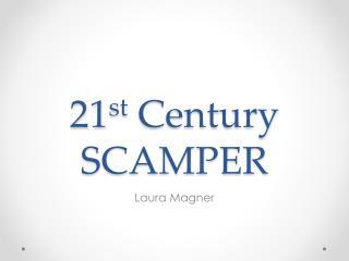 21 st  Century SCAMPER