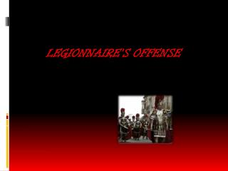 Legionnaire's Offense