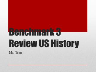 Benchmark 3 Review  US History