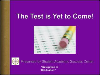 The Test is Yet to Come!