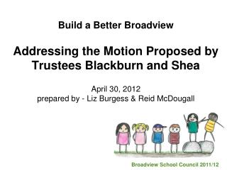 Build a Better Broadview Addressing the Motion Proposed by Trustees Blackburn and Shea
