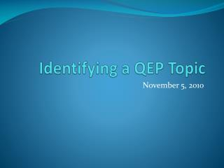 Identifying a QEP Topic
