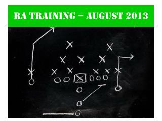 RA Training – August 2013
