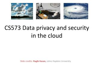 CS573 Data privacy and security  in the cloud