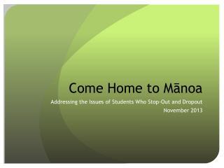 Come Home to  Mānoa