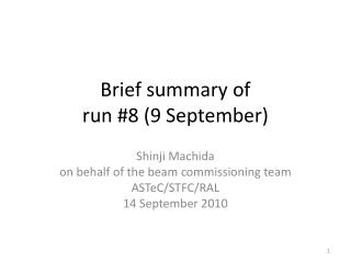 Brief summary of  run #8 (9 September)