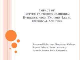 Impact of  Better Factories Cambodia: Evidence from Factory-Level Empirical Analysis