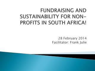 FUNDRAISING AND SUSTAINABILITY FOR NON- PROFITS IN  SOUTH AFRICA !