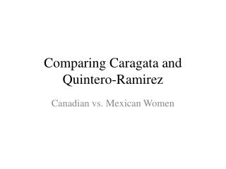 Comparing  Caragata  and Quintero-Ramirez