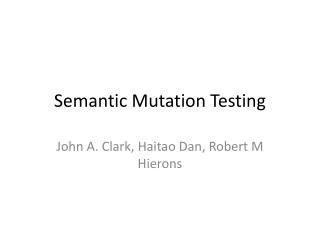 Semantic Mutation Testing