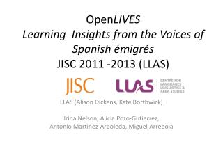 Open LIVES Learning  Insights from the Voices of Spanish émigrés JISC  2011 -2013 (LLAS)