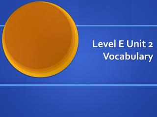 Level E Unit 2 Vocabulary