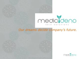 Our  dreams  decide company's  future.