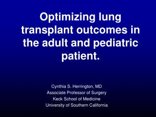 Optimizing lung transplant outcomes in the adult and pediatric patient.