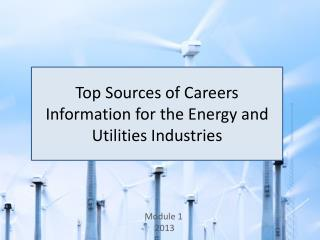Top Sources  of Careers  Information for the  Energy and Utilities Industries